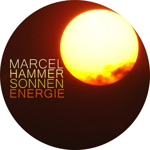 Marcel Hammer - Sonnenenergie (Original Mix) [Soundcloud Edit]