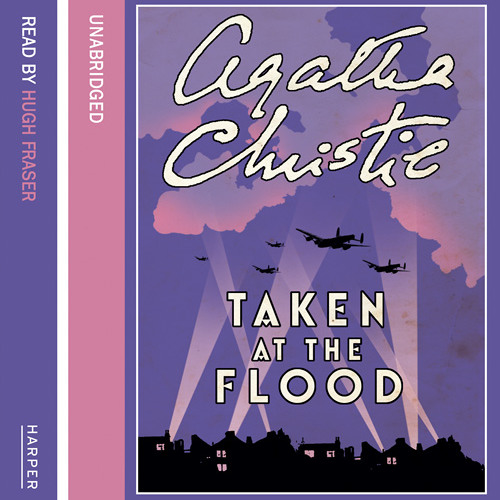 Taken at the Flood by Agatha Christie, Read by Hugh Fraser
