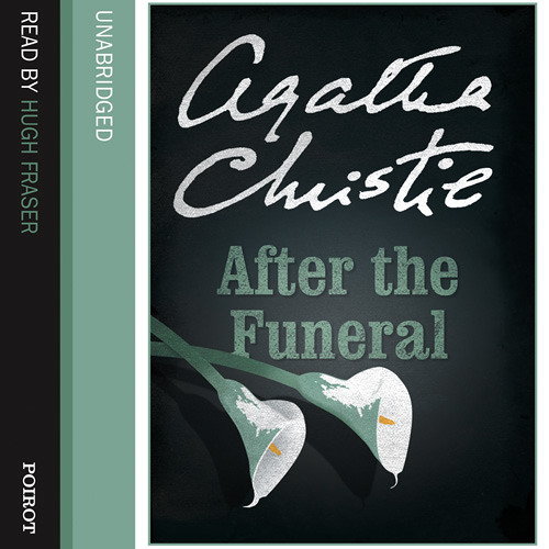 After The Funeral by Agatha Christie, Read by Hugh Fraser