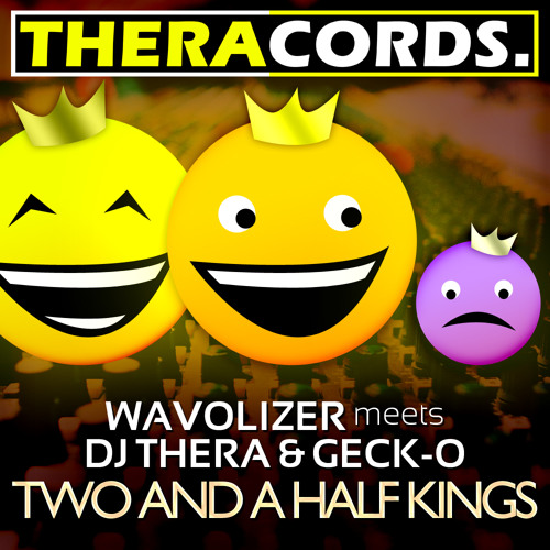 Wavolizer meets Dj Thera & Geck-o - Two and A Half Kings