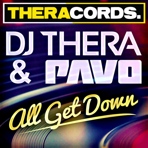 Dj Thera & Pavo - All Get Down (Again)