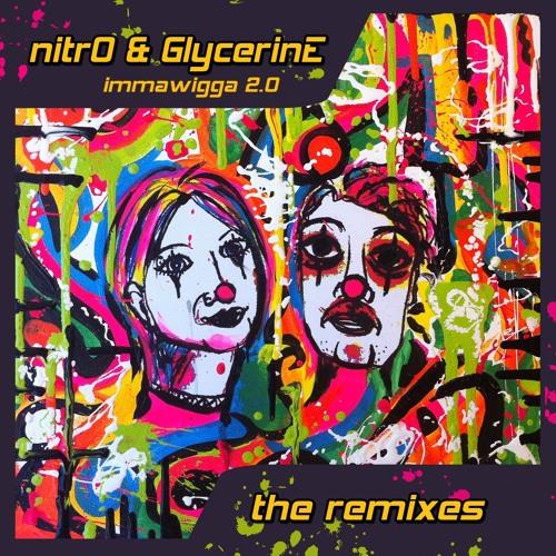 Nitro & Glycerine - Imma Wigga (Gaiazentrix RmX)