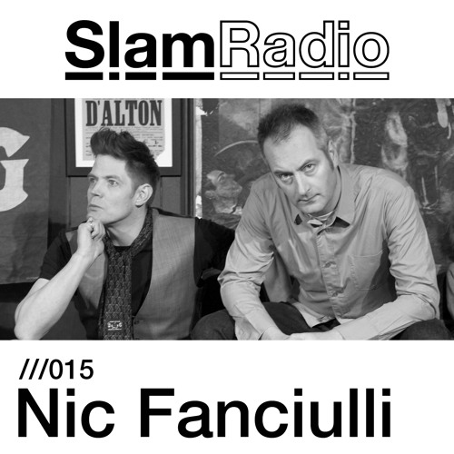 Slam Radio - 015 - Nic Fanciulli