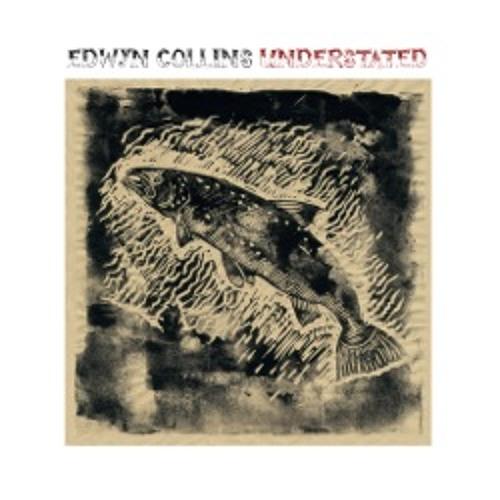 EDWYN COLLINS -UNDERSTATED