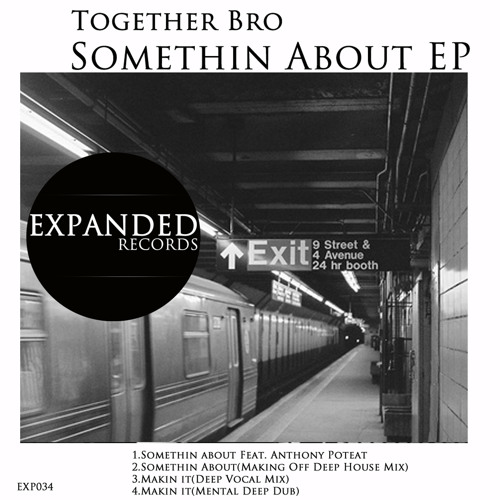 Together Bro Ft Anthony Poteat - Somethin About Ep [Exp034] Out 01/23/2013