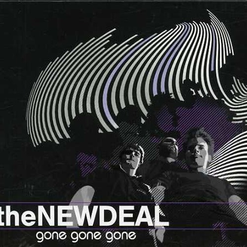 the New Deal - Gone Gone Gone