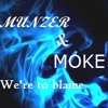 We're To Blame- feat Moke