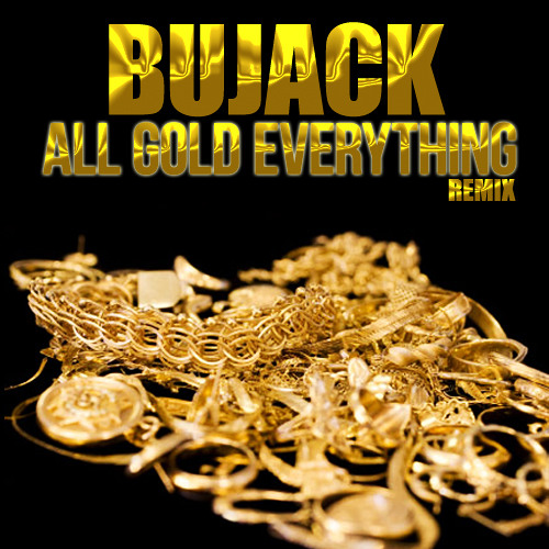 All Gold Everything Remix