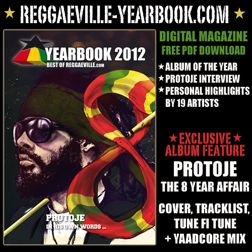 Reggaeville Yearbook 2012 Exclusive: Protoje - The 8 Year Affair [Mixed by Yaadcore]