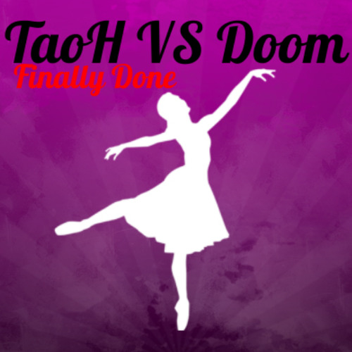TaoH VS Doom - Finally Done [Free Download]