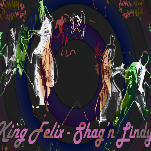 King Felix - Shag'n Lindy - (Original Track) - Big Apple Electro