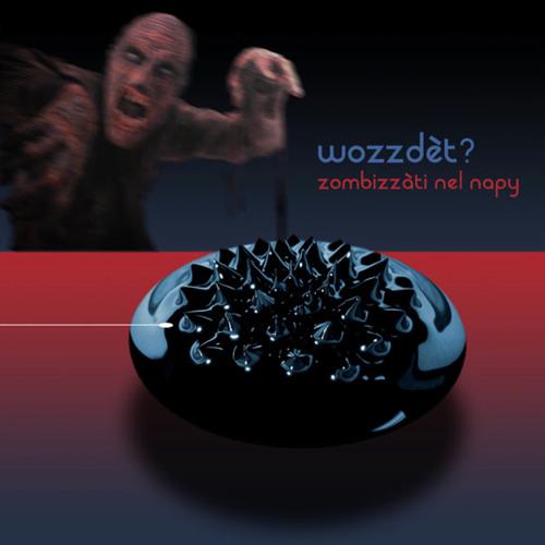 Lucignolo (Remaster 2011) - Wozzdèt? (1996)