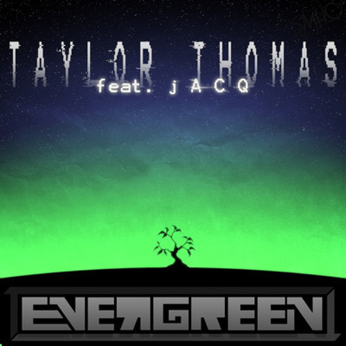 Evergreen by Taylor Thomas feat. jACQ