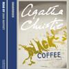 Black Coffee by Agatha Christie, Adapted by Charles Osborne, Read by John Moffatt