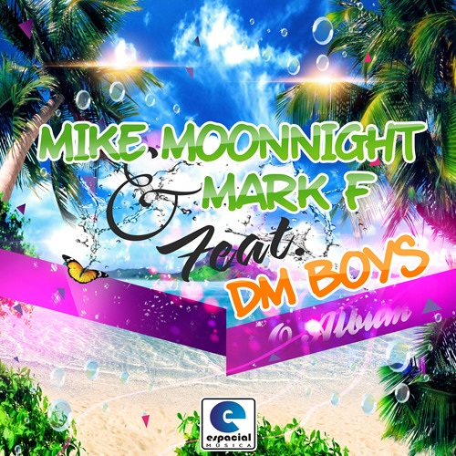 MARK F & MIKE MOONNIGHT FEAT DM'BOYS (O ALBUM)