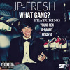 What Gang ? (Feat. G-Rabbit, Young Ren & Feazy-G) - JP-Fresh