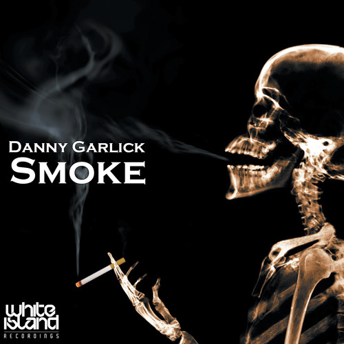 Danny Garlick - Smoke (DEMO) White Island Recordings