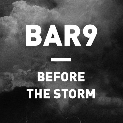 BAR9 - Before The Storm