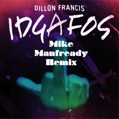Dillon Francis - IDGAFOS (Mike Manfready Trap Remix) (RTT Exclusive)
