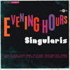 Download Singularis - Evening Hours (Cold Busted) Mp3