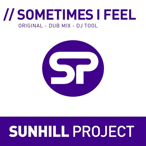 Sunhill Project - Sometimes I feel