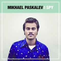 Mikhael Paskalev - I Spy