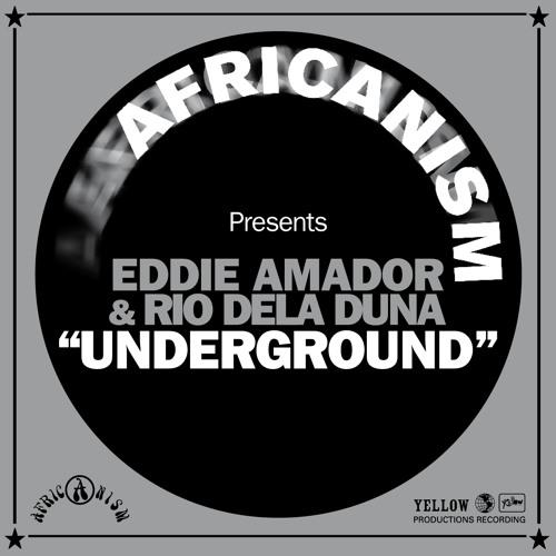 Eddie Amador & Rio Dela Duna - Underground (Original Mix) SC