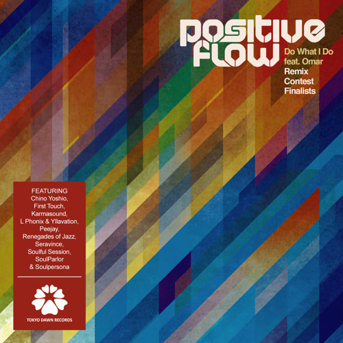 Positive Flow - Do What I Do feat. Omar (Chino Yoshio Remix)