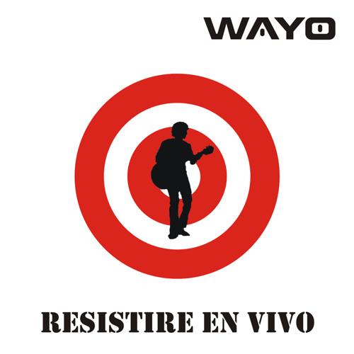Wayo - Resistire - Resistire en vivo