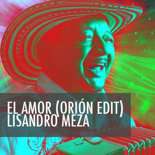 El Amor (Orion Edit) - Lisandro Meza