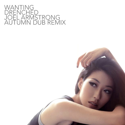 Wanting - Drenched (Joel Armstrong Autumn Dub Mix) : Free Download