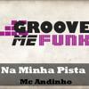 Mc Andinho - Na Minha Pista (Dennis DJ e Victor Jr)