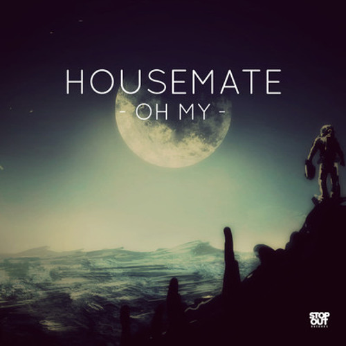 Oh My by Housemate