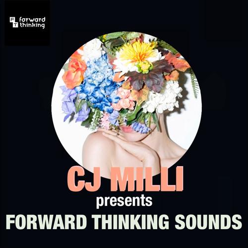 CJ Milli Presents: Forward Thinking Sounds
