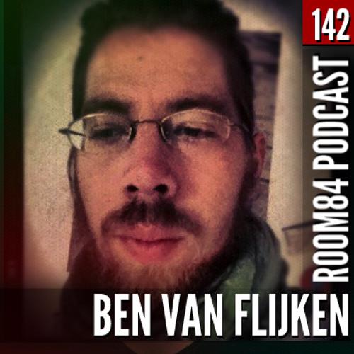 R84 PODCAST142: BEN VAN FLIJKEN