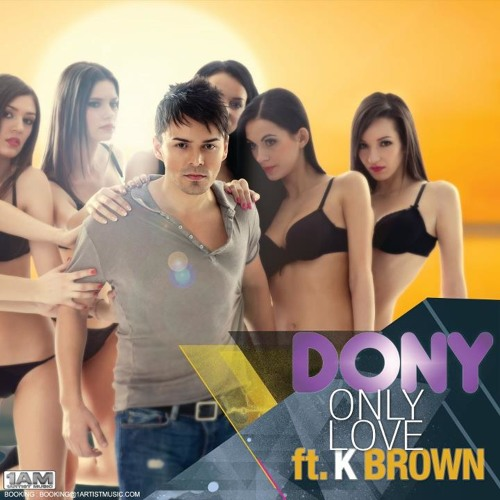 Dony feat. K Brown - Only Love