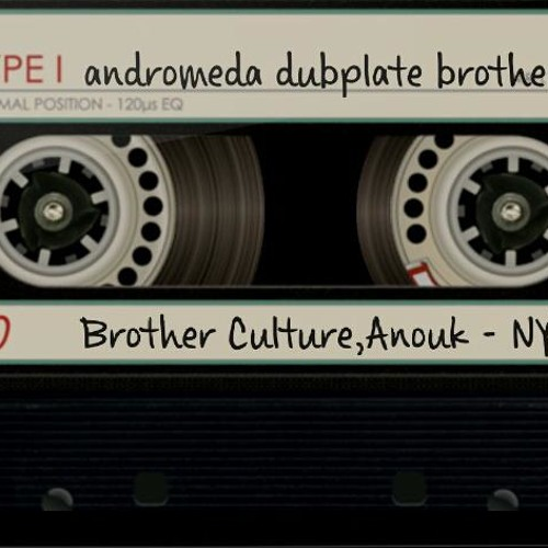 Andromeda dubplate brother culture