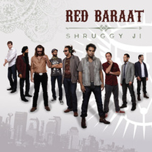 Red Baraat - Shruggy Ji (Single)