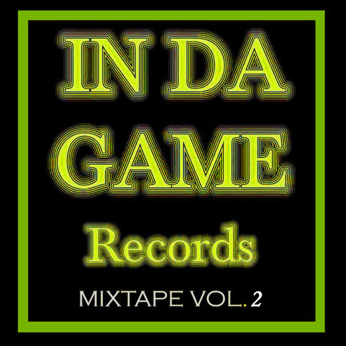 IN DA GAME Records : Mixtape Vol.2 - Part 1 # 2013