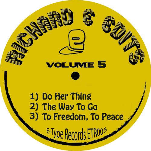 Richard E Edits - To Freedom, To Peace - E-Type Records