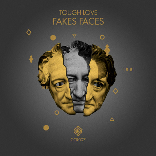 Tough Love - Fake Faces (Original Mix) PREVIEW