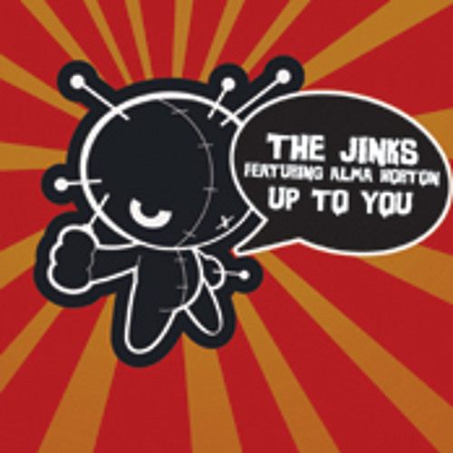 The Jinks feat Lady Alma - Up To You