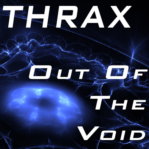 Thrax - Out Of The Void