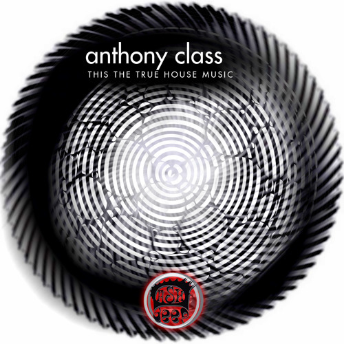 Anthony Class - This The True House Music (Part I Mix) [Teaser]