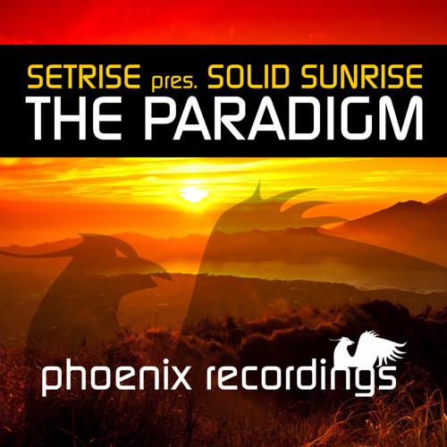 Setrise pres. Solid Sunrise - The Paradigm (Madwave Remix)