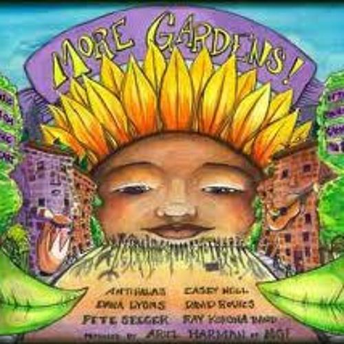 More Gardens Song