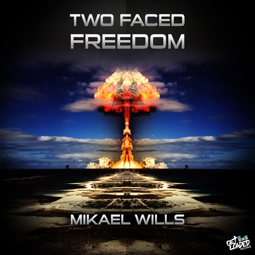 Mikael Wills - Two Faced Freedom (Original Mix)