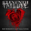 BAD ROMANCE (LADY GAGA COVER) - THE ELEVENTH FAILURE