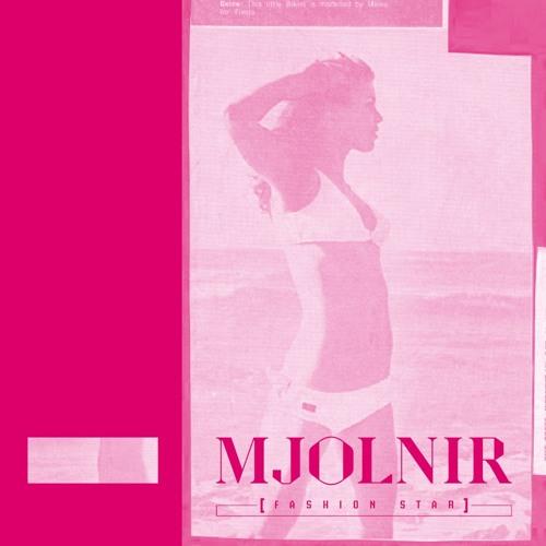 Mjolnir - Fashion Star ft. Dini