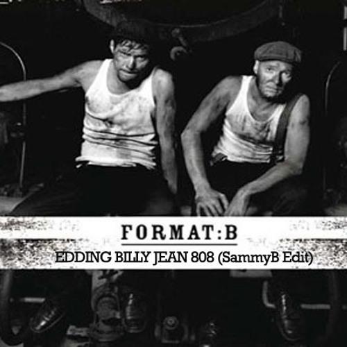 SammyB & Format B - Edding Billie Jean 808 (SammyB Bootleg)